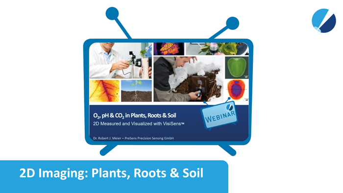 Start screen of webinar: VisiSens, O<sub>2</sub>, pH & CO<sub>2</sub> in Plants, Roots and Soil